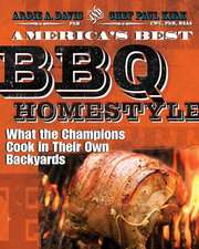 America's Best BBQ:  What the Champions Cook in Their Own Backyards
