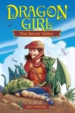 Dragon Girl, Volume 1:  The Secret Valley