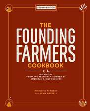 The Founding Farmers Cookbook, Second Edition