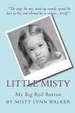 Little Misty:  My Big Red Button