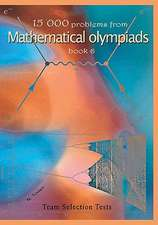 15 000 Problems from Mathematical Olympiads Book6:  Team Selection Tests
