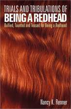 Trials and Tribulations of Being a Redhead