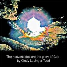 The Heavens Declare the Glory of God!