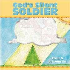 God's Silent Soldier