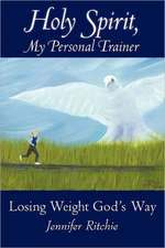 Holy Spirit, My Personal Trainer