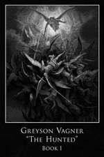 Greyson Vagner 'The Hunted'