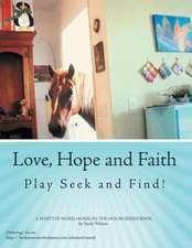 Love, Hope and Faith Play Seek and Find!