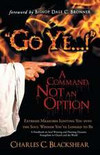 Go Ye...! a Command, Not an Option