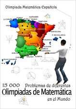 15 000 Problemas de Diferentes Olimpiadas de Matematica En El Mundo:  Olimpiada Matematica Espanola
