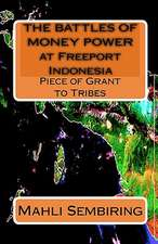 The Battles of Money Power at Freeport Indonesia:  Piece of Grant to Tribes