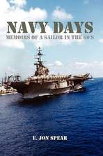 Navy Days:  Memoirs of a Sailor in the 60's