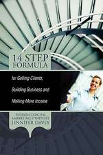 14-Step Formula for Getting Clients, Building Business and Making More Income