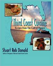 Third Coast Cuisine:  Recipes from the Gulf of Mexico