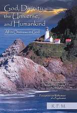 God, Divinity, the Universe, and Humankind