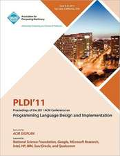 Pldi 11 Proceedings of the 2011 ACM Conference on Programming Language Design and Implementation