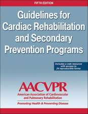 Guidelines for Cardia Rehabilitation and Secondary Prevention Programs-5th Edition with Web Resource:  Principles and Practices for Performers and Teachers