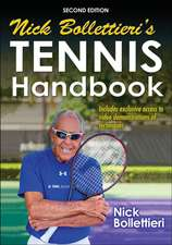 Nick Bollettieri's Tennis Handbook-2nd Edition:  A Guide for Teachers and Students