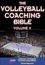 The Volleyball Coaching Bible, Volume II:  A Guide for Teachers and Students