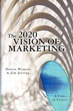 The 2020 Vision of Marketing