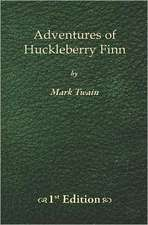 Adventures of Huckleberry Finn - 1st Edition