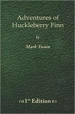 Adventures of Huckleberry Finn - 1st Edition