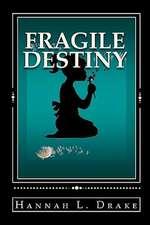 Fragile Destiny