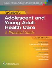 Neinstein's Adolescent and Young Adult Health Care: A Practical Guide