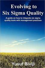 Evolving to Six SIGMA Quality