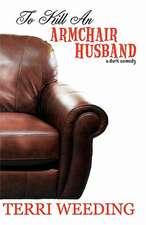 To Kill an Armchair Husband