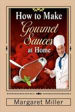 How to Make Gourmet Sauces at Home