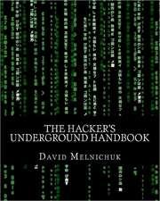 The Hacker's Underground Handbook