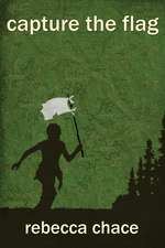 Capture the Flag: A Novel