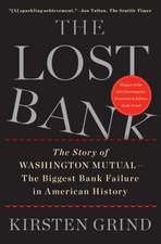 The Lost Bank:  The Story of Washington Mutual - The Biggest Bank Failure in American History