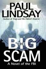 The Big Scam: A Novel of the FBI