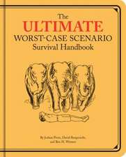 The Ultimate Worst-Case Scenario Survival Handbook:  A Compendium of Impish, Romantic, Amusing, and Occasionally Appalling Potations from Bygone Eras