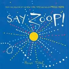 Say Zoop!