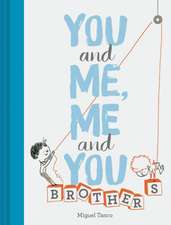 You and Me, Me and You - Brothers