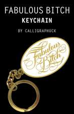 Fabulous Bitch Keychain
