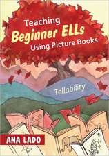 Teaching Beginner ELLs Using Picture Books: Tellability