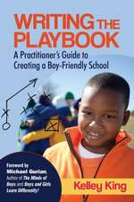 Writing the Playbook: A Practitioner's Guide to Creating a Boy-Friendly School