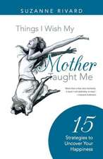 Things I Wish My Mother Taught Me