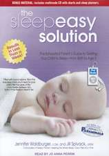 The Sleepeasy Solution:  The Exhausted Parent's Guide to Getting Your Child to Sleep--From Birth to Age 5