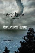 Peter Jangle Uncorks the Inflation Genie