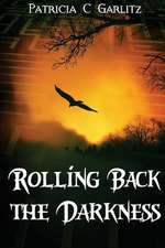 Rolling Back the Darkness