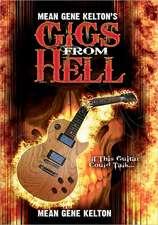 Mean Gene Kelton's Gigs from Hell