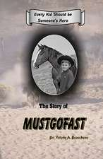 The Story of Mustgofast
