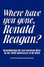 Where Have You Gone, Ronald Reagan?