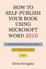 How to Self-Publish Your Book Using Microsoft Word 2010