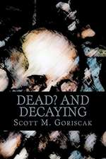 Dead and Decaying