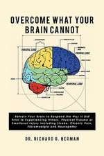 Overcome What Your Brain Cannot